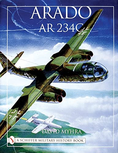 Arado AR 234c: An Illustrated History (Schiffer Military History)