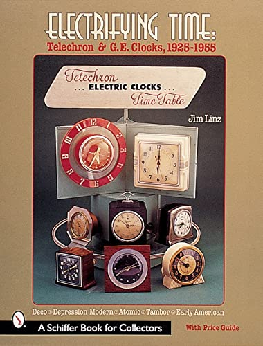Electrifying Time: Telechron And Ge Clocks 1925-1955