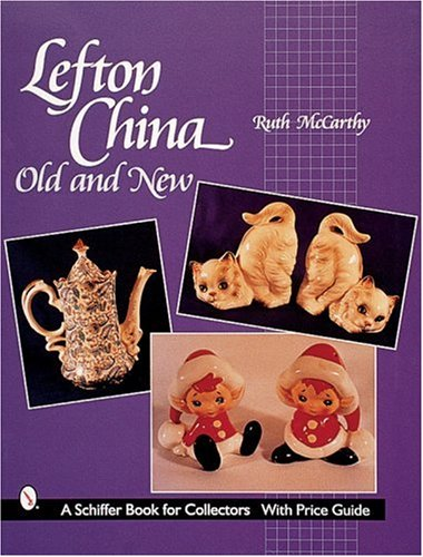 9780764311925: Lefton China: Old and New (A Schiffer Book for Collectors)