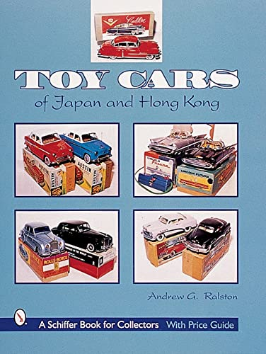 9780764311963: Toy Cars of Japan and Hong Kong (Schiffer Book for Collectors)