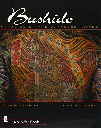 9780764312014: Bushido: Legacies of Japanese Tattoos: Legacies of the Japanese Tattoo