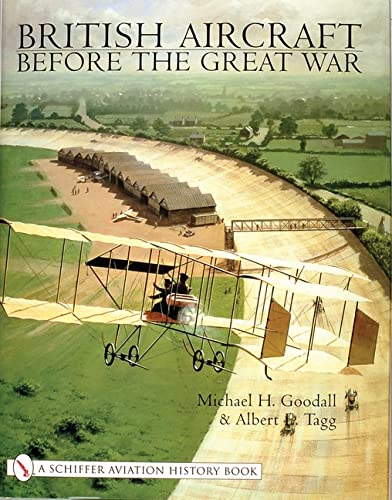 9780764312076: British Aircraft Before the Great War: (Schiffer Aviation History)