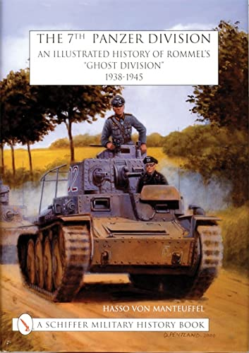 9780764312083: The 7th Panzer Division an Illustrated History of Rommel's Ghost Division 1938-1945 (Schiffer Military History)