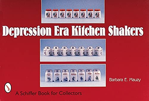 Depression Era Kitchen Shakers (Schiffer Book for Collectors): Barbara E Mauzy