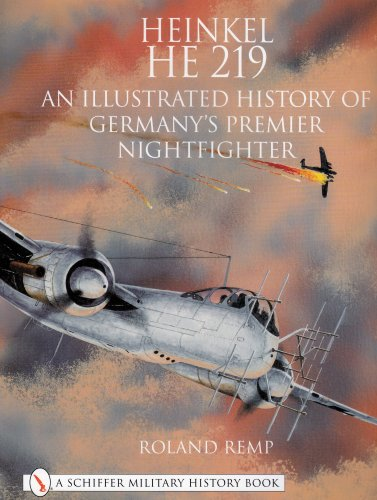 9780764312298: Heinkel He 219: An Illustrated History of Germany's Premier Nightfighter