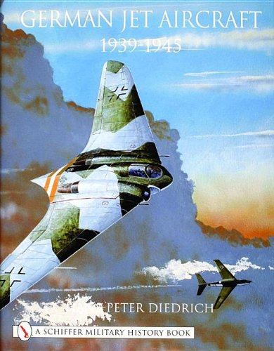 9780764312304: German Jet Aircraft 1939-1945 (Schiffer Military History)