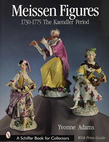 9780764312403: Meissen Figures 1730-1775: The Kaendler Years (Schiffer Book for Collectors)
