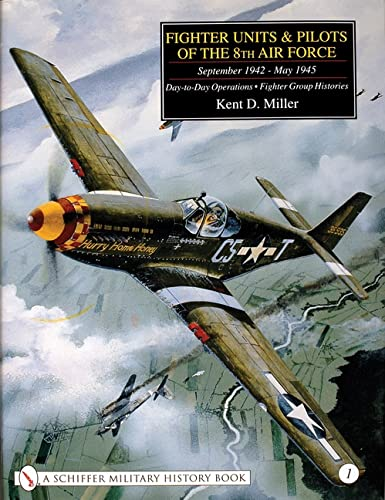 9780764312410: Fighter Units and Pilots of the 8th Air Force September 1942-May 1945: Day-To-Day Operations - Fighter Group Histories: 001