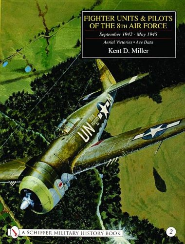 9780764312427: Fighter Units & Pilots of the 8th Air Force September 1942 - May 1945 Volume 2 Aerial Victories - Ace Data: Aerial Victories - Ace Data v. 2 (Schiffer Military History)