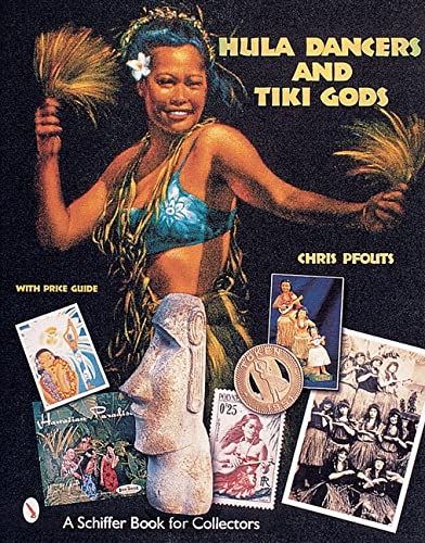 9780764312472: Hula Dancers & Tiki Gods (A Schiffer Book for Collectors)