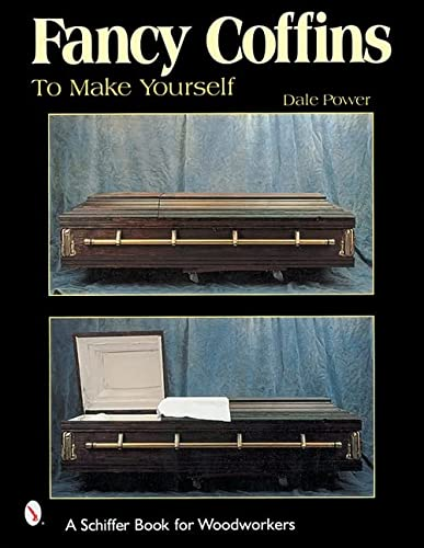 9780764312496: Fancy Coffins to Make Yourself (Schiffer Book for Woodworkers)