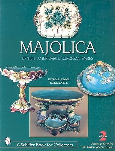 9780764312502: Majolica: Bristish, American & European Wares