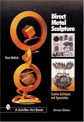 9780764312540: Direct Metal Sculpture: Creative Techniques and Appreciation (Schiffer Art Books)