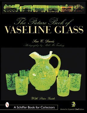 9780764312571: Picture Book of Vaseline Glass Edition (A Schiffer Book for Collectors), 2nd Revised and Expanded Edition