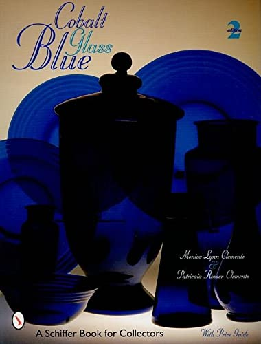 Cobalt Blue Glass Edition (Schiffer Book for Collectors)