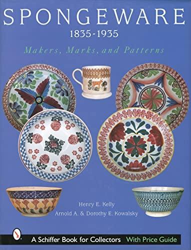 Spongeware 1835-1935: Makers, Marks & Patterns: Kelly, Henry E. and Arnold & Dorothy Kowalsky