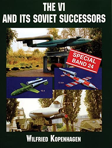 9780764312748: The V1 and It's Soviet Successors (Schiffer Military History)