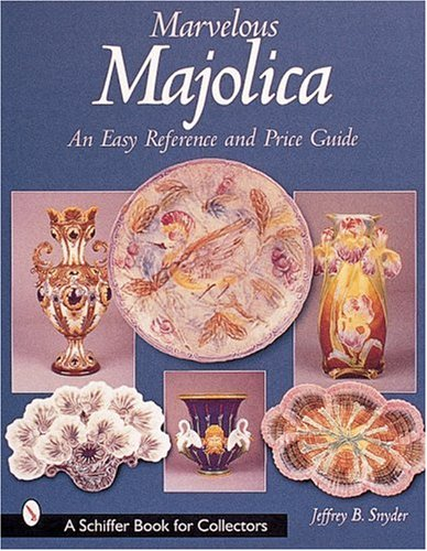 9780764312755: Marvelous Majolica: An Easy Reference and Price Guide (A Schiffer Book for Collectors)