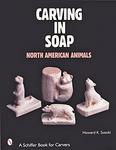 Carving in Soap: North American Animals (Paperback)