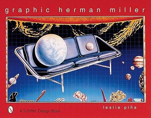 Graphic Herman Miller (Schiffer Design Book.): Leslie A Piina