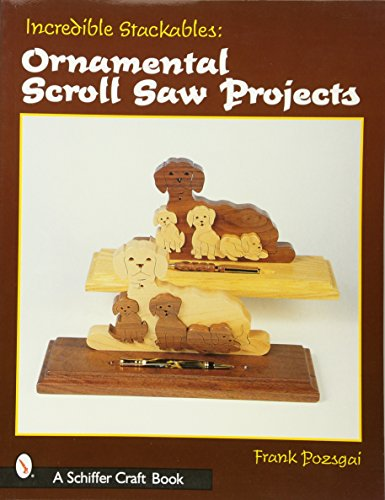 9780764313042: Incredible Stackables: Ornamental Scroll Saw Projects