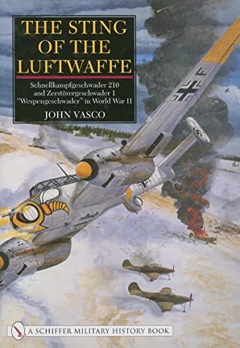 9780764313059: The Sting of the Luftwaffe: Schnellkampfgeschwader 210 and Zerstorergeschwader 1 Wespengeschwader in World War II (Schiffer Military History Book)