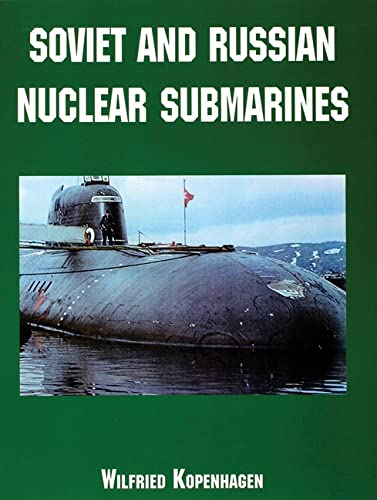 9780764313165: Soviet and Russian Nuclear Submarines
