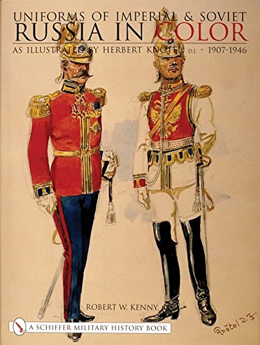 9780764313202: Uniforms of Imperial & Soviet Russia in Color as Illustrated by Herbert Kntel, Jr 1907-1946: Over Tunisia, Sicily and Italy in World War II