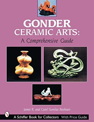 9780764313233: Gonder Ceramic Arts a Comprehensive Guide (Schiffer Book for Collectors)