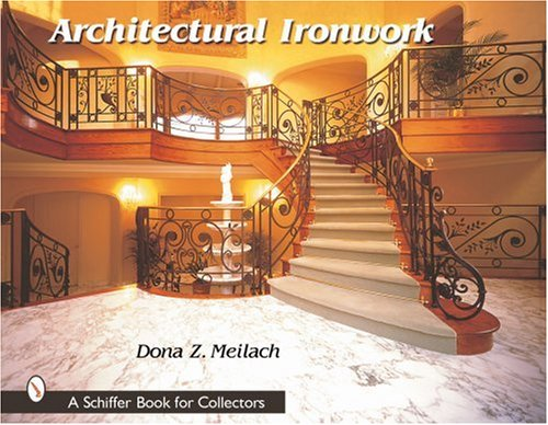 Architectural Ironwork (Schiffer Book for Collectors): Dona Z Meilach