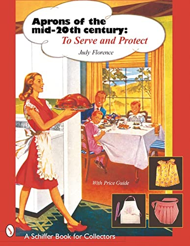 Aprons of the Mid-20th Century: To Serve and Protect with Price Guide