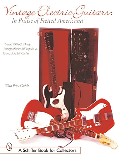 Vintage Electric Guitars: In Praise of Fretted Americana: Willie G. Moseley