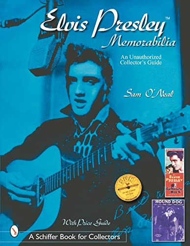 9780764313820: Elvis Presley Memorabilia: An Unauthorized Collector's Guide (Schiffer Book for Collectors)