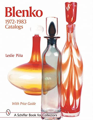 Blenko Catalogs: 1972 to 1983 (Schiffer Book for Designers & Collectors): Pina, Leslie