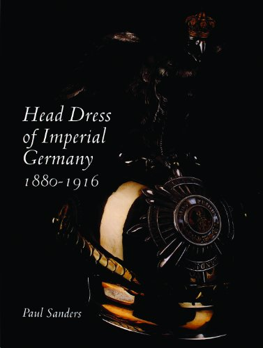 9780764313875: Head Dress of Imperial Germany: 1880-1916