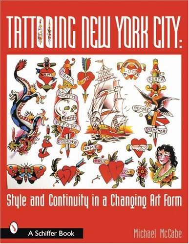 Tattooing New York City Style and Continui: Mccabe, Michael