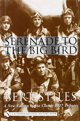 9780764313967: Serenade to the Big Bird: A New Edition of the Classic B-17 Tribute (Schiffer Military History)
