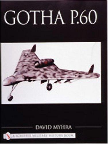 Gotha P.60 (Schiffer Military History Book): Myhra, David
