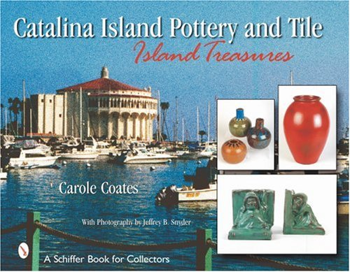 9780764314018: Catalina Island Pottery and Tile Island Tr 1927-1937