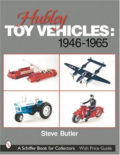 9780764314056: Hubley Toy Vehicles 1946-1965 (Schiffer Book for Collectors)