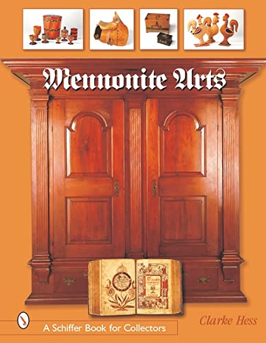 Mennonite Arts; A Schiffer Book for Collectors
