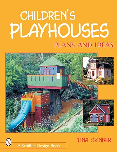 9780764314162: Children's Playhouses: Plans and Ideas (Schiffer Design Books)