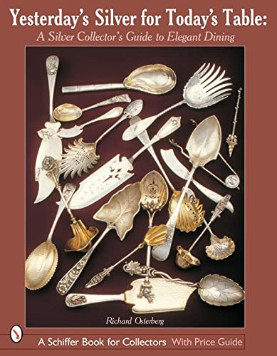 Yesterday's Silver for Today?s Table - A Silver Collector's Guide to Elegant Dining