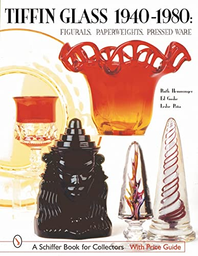 9780764314223: Tiffin Glass 1940-1980: Figurals, Paperweights, Pressed Ware (Schiffer Book for Collectors)