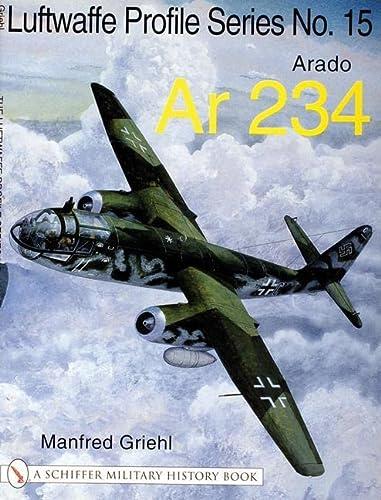 9780764314315: The Luftwaffe Profile Series No.15: Arado Ar 234 (Luftwaffe Profile Series; Schiffer Military History Book)