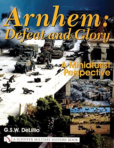 Arnhem: Defeat and Glory: DeLillo, G.S.W.