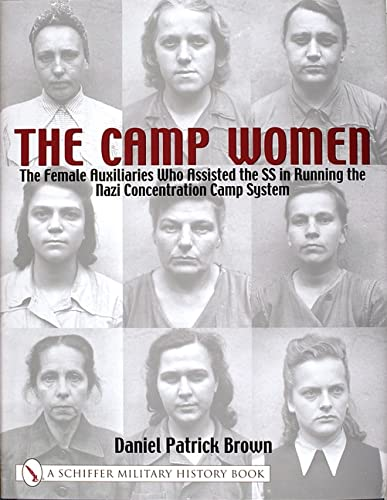 9780764314445: The Camp Women: The Female Auxiliaries Who Assisted the SS in Running the Nazi Concentration Camp System