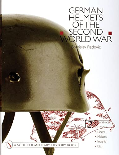 GERMAN HELMETS OF THE SECOND WORLD WAR - VOL 2 - Paratroop, Covers, Liners, Makers, Insignia, etc.:...