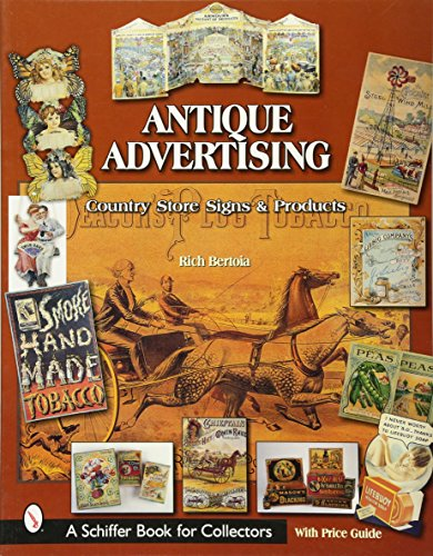 9780764314506: Antique Advertising: Country Store Signs and Products (Schiffer Book for Collectors)