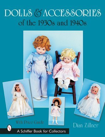 Dolls & Accessories of the 1930s and 1940s: Zillner, Dian